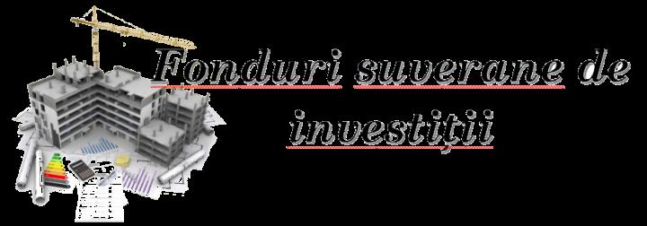 fonduri suverane de investiții